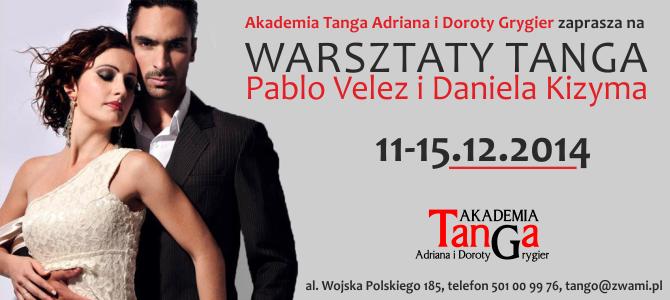 11-15.12.2014 Warsztaty Tanga – Pablo Velez i Daniela Kizyma