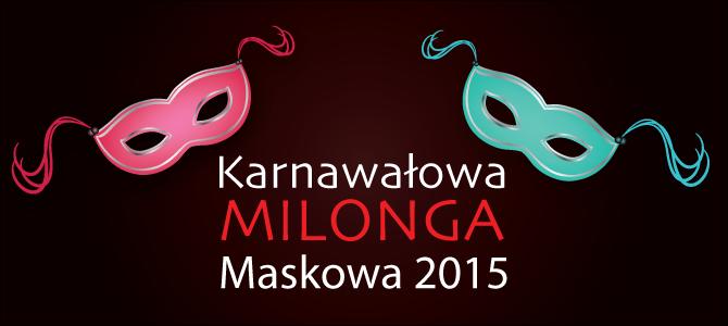 24.01.2015 – Karnawałowa Milonga Maskowa