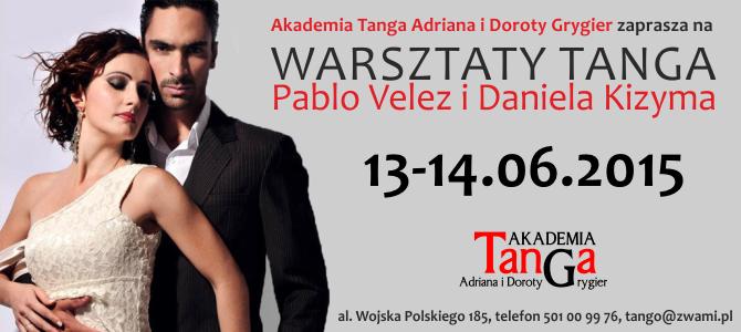 13-14.06.2015 – Pablo Velez i Daniela Kizyma – warsztaty tanga
