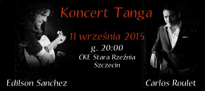 11.09.2015 – Koncert z serii Tango na Łasztowni – Carlos Roulet i Edi Sanchez