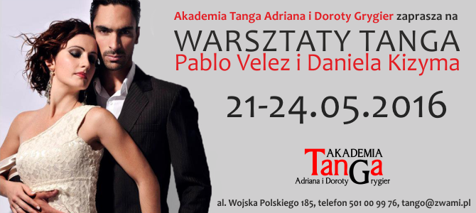 21-24.05.2016 – Warsztaty z Pablo Velezem i Danielą Kizymą