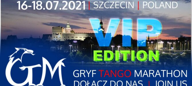 16-18.07.2021 – VI Gryf Tango Marathon VIP Edition